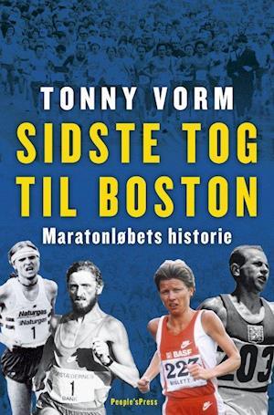 Sidste tog til Boston – Maratonløbets historie