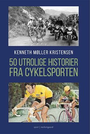 50 Utrolige historier fra cykelsporten